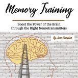 Memory Training Boost the Power of the Brain through the Right Neurotransmitters, Jane Hampton