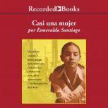 Casi una mujer , Esmeralda Santiago