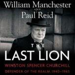 The Last Lion: Winston Spencer Churchill, Vol. 3 Defender of the Realm, 19401965, William Manchester and Paul Reid