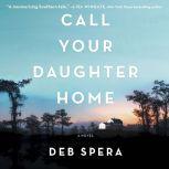 Call Your Daughter Home, Deb Spera