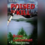 Poised To Kill, Brian Lutterman