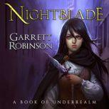 Nightblade A Book of Underrealm, Garrett Robinson