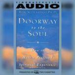 Doorway to the Soul How to Have a Profound Spiritual Experience, Ron Scolastico