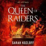 The Queen of Raiders, Sarah Kozloff