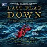 Last Flag Down The Epic Journey of the Last Confederate Warship, John Baldwin