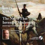 The Novel that Invented Modernity Don Quixote de La Mancha, Ilan Stavans