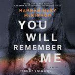 You Will Remember Me, Hannah Mary McKinnon