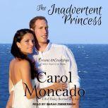 The Inadvertent Princess, Carol Moncado