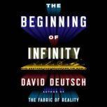 The Beginning of Infinity Explanations That Transform the World, David Deutsch
