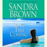 Long Time Coming, Sandra Brown