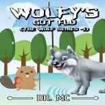 Wolfy's Got Flu Animals Book For Kids, Dr. MC