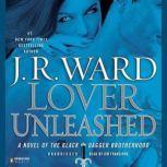 Lover Unleashed A Novel of the Black Dagger Brotherhood, J.R. Ward