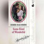 Some Kind of Wonderful: A Selection from Fairy Tale Weddings, Debbie Macomber