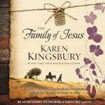 The Family of Jesus, Karen Kingsbury