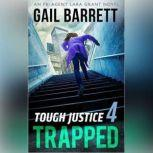 Tough Justice: Trapped (Part 4 of 8), Gail Barrett