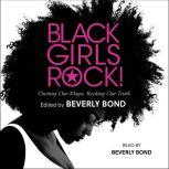 Black Girls Rock! Owning Our Magic. Rocking Our Truth., Beverly Bond