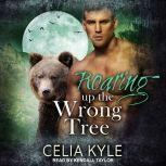 Roaring Up the Wrong Tree, Celia Kyle