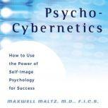 Psycho-Cybernetics Updated and Revised, Maxwell Maltz, M.D., F.I.C.S.