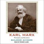 Karl Marx Philosophy and Revolution, Shlomo Avineri