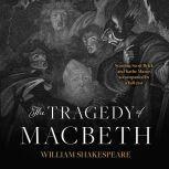 Tragedy of Macbeth, The, William Shakespeare
