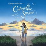 Caterpillar Summer, Gillian McDunn