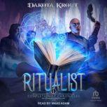 Ritualist, Dakota Krout