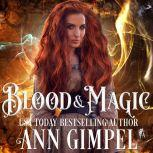 Blood and Magic Paranormal Romance With a Steampunk Edge, Ann Gimpel