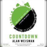 Countdown Our Last, Best Hope for a Future on Earth?, Alan Weisman