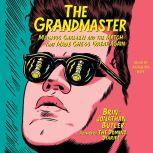 The Grandmaster Magnus Carlsen and the Match That Made Chess Great Again, Brin-Jonathan Butler