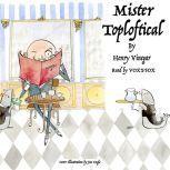 Mister Toploftical, Henry Vinegar