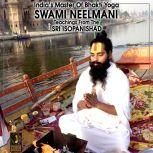 India's Master Of Bhakti Yoga Swami Teaching From The Sri Isopanishad, Swami Neelmani