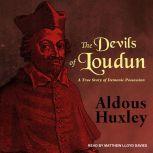 The Devils of Loudun A True Story of Demonic Possession, Aldous Huxley