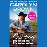 Cowboy Rebel Includes a bonus short story, Carolyn Brown