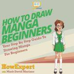 How To Draw Manga For Beginners Your Step By Step Guide To Drawing Manga For Beginners, HowExpert