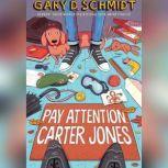 Pay Attention, Carter Jones, Gary D. Schmidt
