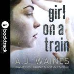 Girl on a Train [Booktrack Soundtrack Edition], A.J. Waines