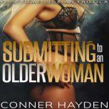 Submitting to an Older Woman First Time Lesbian Erotica, Conner Hayden