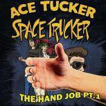 The HJ Part 1 An Ace Tucker Space Trucker Adventure, James R. Tramontana