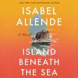 Island Beneath the Sea, Isabel Allende