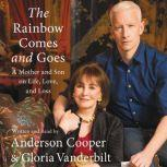 The Rainbow Comes and Goes A Mother and Son On Life, Love, and Loss, Anderson Cooper