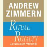Andrew Zimmern, Ritual Royalty Chapter 19 from THE BIZARRE TRUTH, Andrew Zimmern