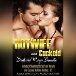 Hotwife and cuckold Bedtime Mega Bundle: Sometimes Your Husband Just Isn't Enough 12 Stories of Hotwives and Cuckolds, Raven Merlot