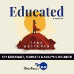 Summary: Educated A Memoir by Tara Westover: Key Takeaways, Summary & Analysis Included, Ninja Reads