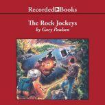 The Rock Jockeys, Gary Paulsen