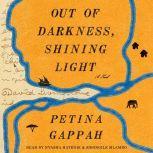 Out of Darkness, Shining Light A Novel, Petina Gappah