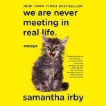 We Are Never Meeting in Real Life Essays, Samantha Irby