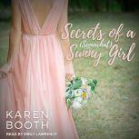 Secrets of a (Somewhat) Sunny Girl, Karen Booth