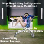 Stop Shop Lifting Self Hypnosis Hypnotherapy Meditation, Key Guy Technology