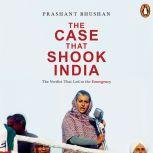 The Case that Shook India: The Verdict That Led to the Emergency, Prashant Bhushan