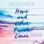 Hope and Other Punch Lines, Julie Buxbaum